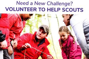 Poster with the heading Need a New Challenge? Volunteer to help Scouts